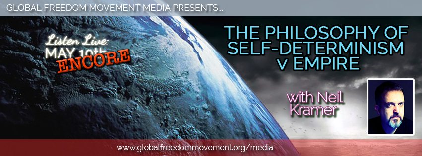 ENCORE: The Philosophy of Self-Determinism V Empire With Neil Kramer