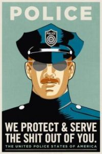 police- protect and serve the shit out of you