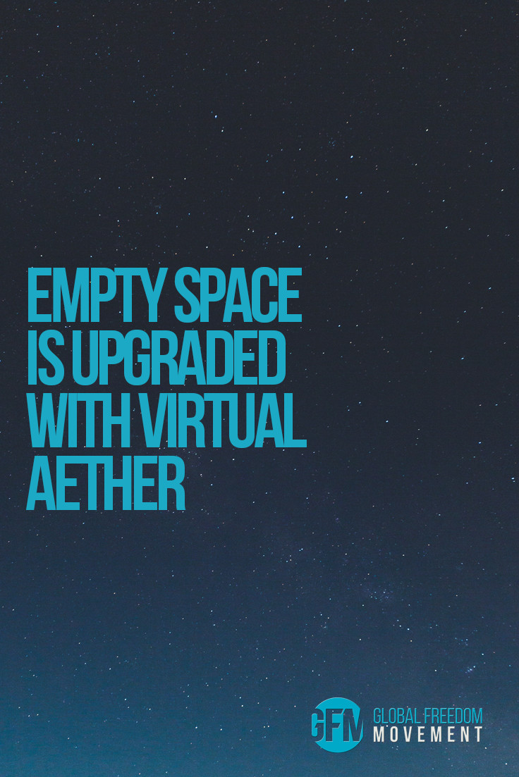 Empty Space is Upgraded with Virtual Aether