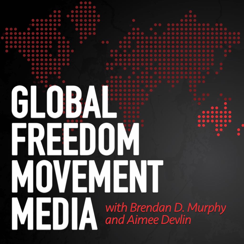 subscribe global freedom movement media brendan d murphy aimee devlin