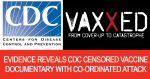 VAXXED: Evidence Reveals CDC Censored Vaccine Documentary With Co-ordinated Attack