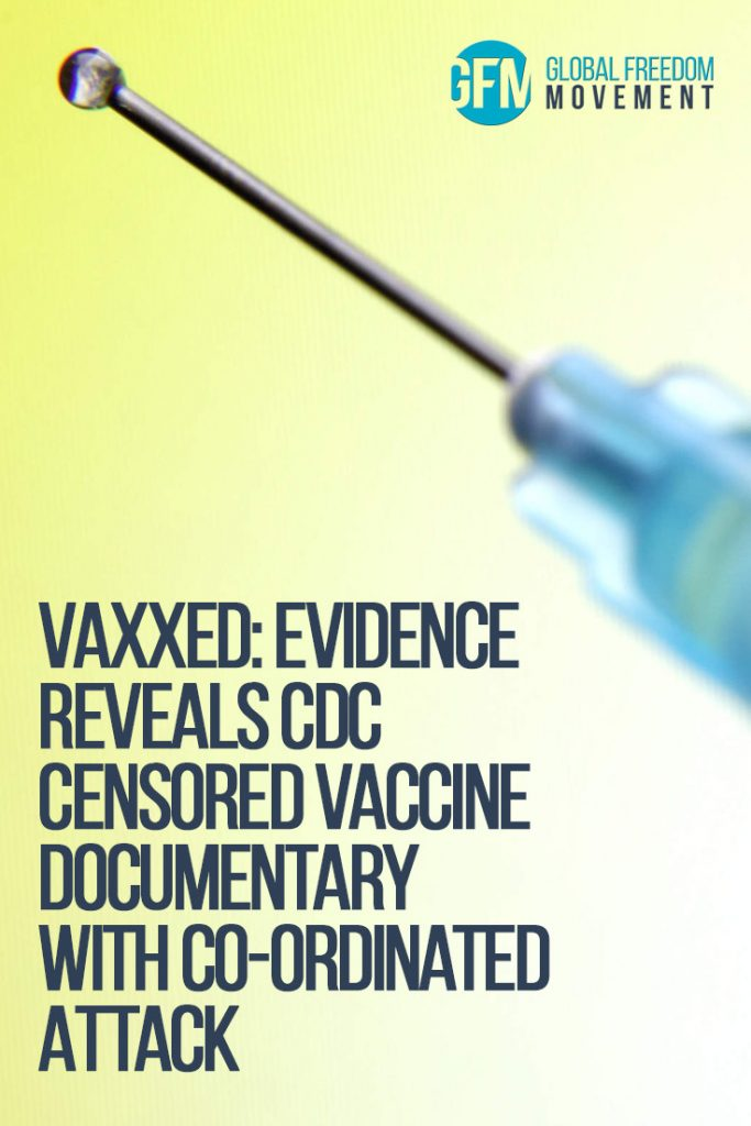 cdc censored vaccine documentary vaxxed global freedom movement