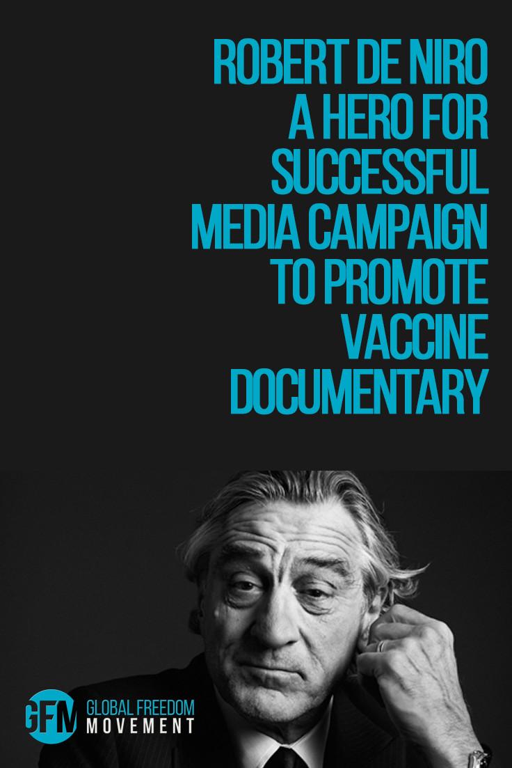 VAXXED: Robert De Niro A Hero For Successful Media Campaign To Promote Vaccine Documentary