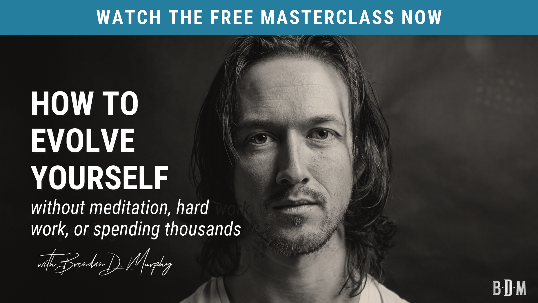 how to evolve yourself masterclass with brendan d murphy