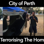 City Of Perth: Stop Terrorising The Homeless At Matargarup