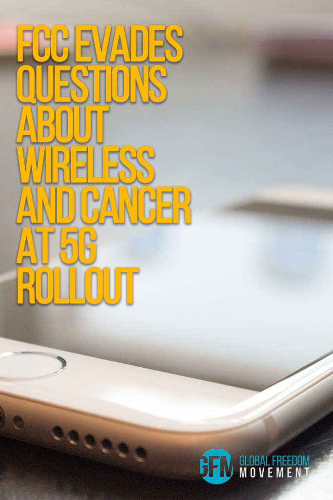 FCC Intimidates Press And Evades Questioning About Wireless And Cancer At 5G Rollout