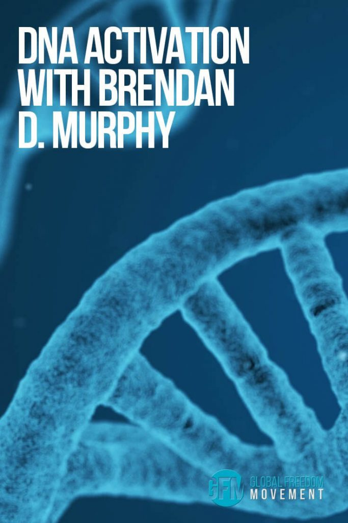 DNA Activation with Brendan D. Murphy | Global Freedom Movement