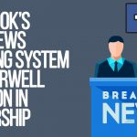 Facebook Fake News Flagging System Gives Orwell a Lesson in Censorship