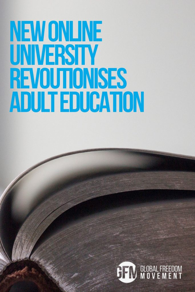 ONLINE UNIVERSITY REVOLUTIONISES ADULT EDUCATION global freedom movement