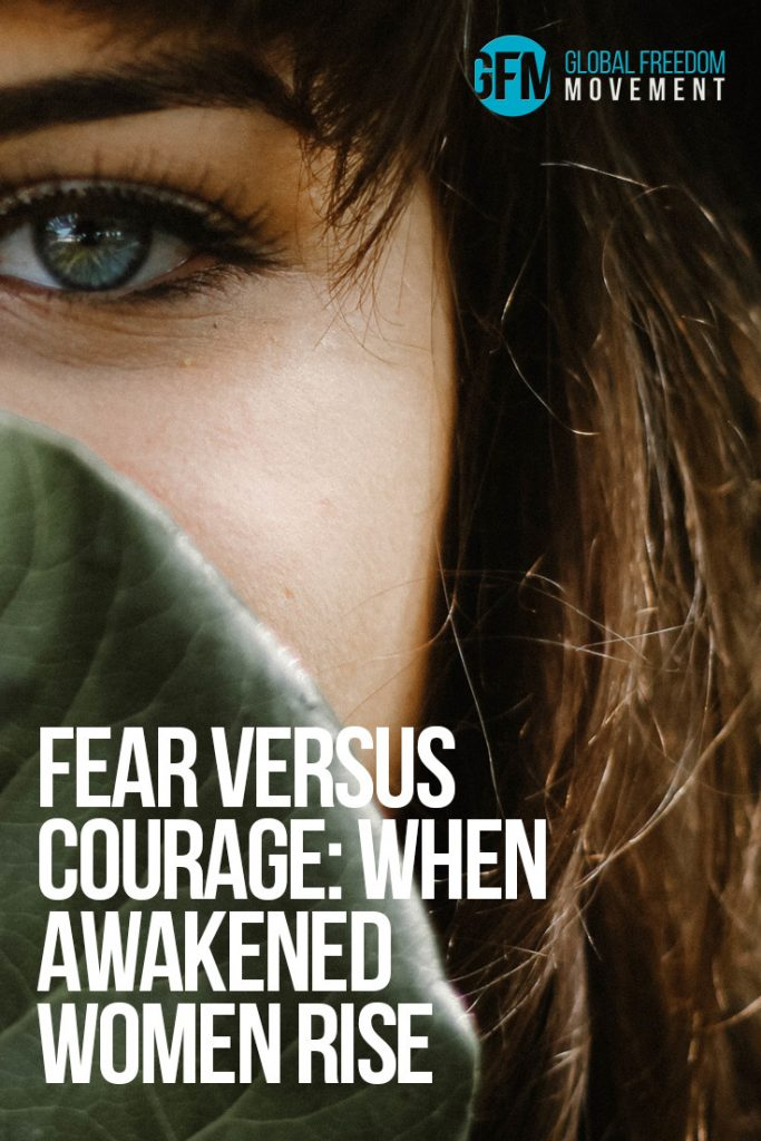 Fear Versus Courage: When Awakened Women Rise | By Aimee Devlin | Global Freedom Movement