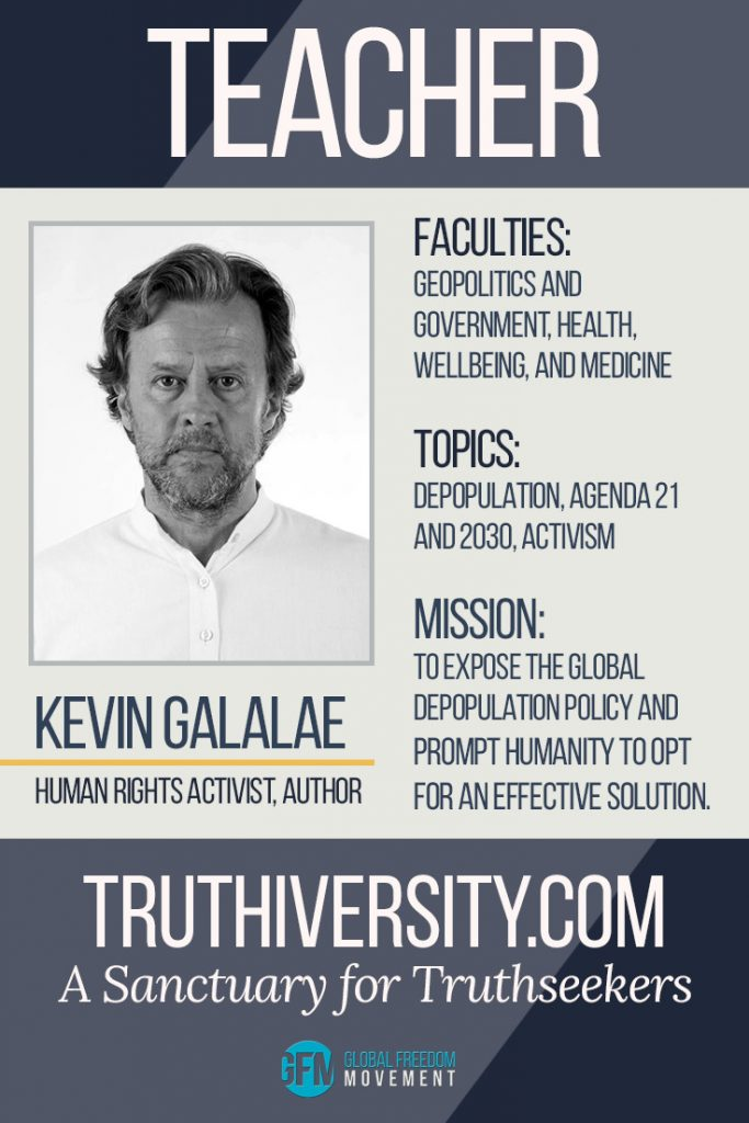 Meet The Teachers of Global Freedom University - Kevin Galalae, Human Rights Activist, Author, Depopulation and Agenda 21 Specialist | Global Freedom Movement |