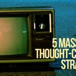 Five Current Mass Media Thought-Control Strategies
