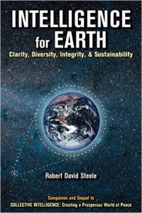 Robert David Steele | INTELLIGENCE for EARTH: Clarity, Diversity, Integrity, & Sustainaabilty