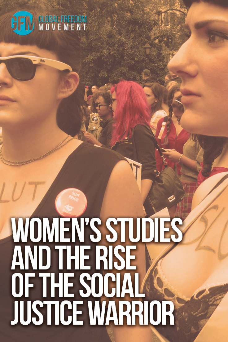 Women's Studies and the Birth of the Social Justice Warrior | Global Freedom Movement