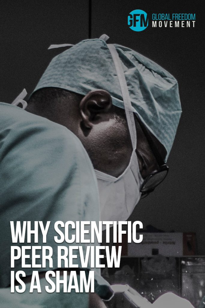 Why Scientific Peer Review Is A Sham | Global Freedom Movement