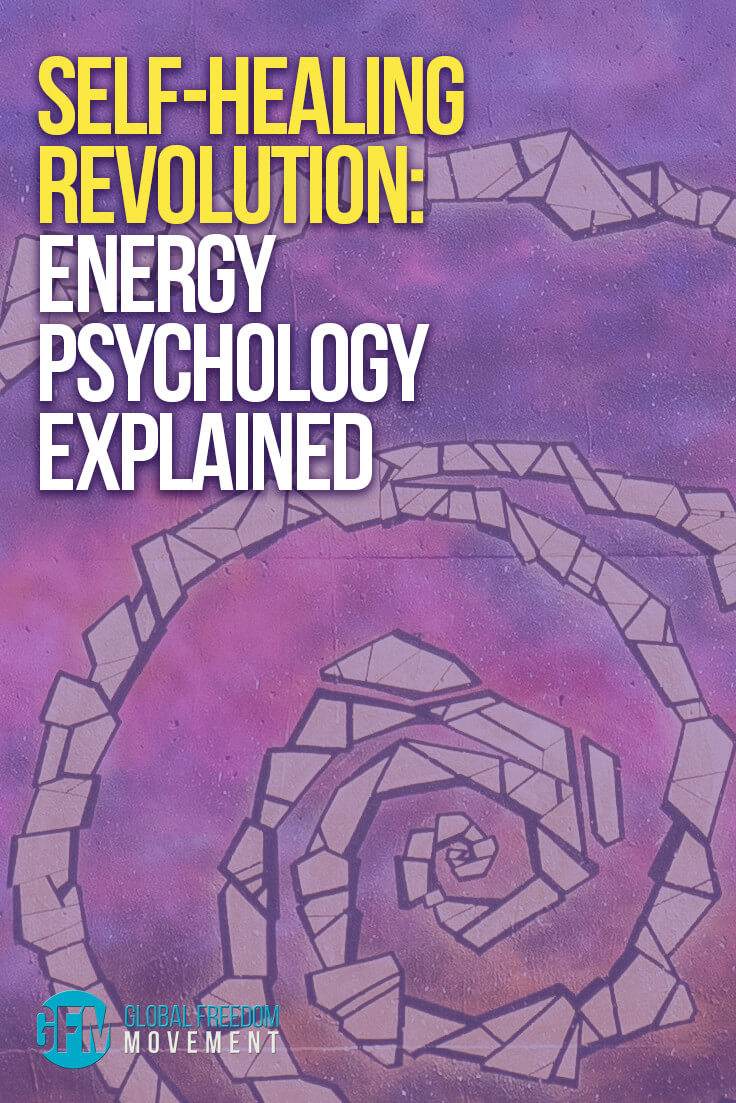 The Self Healing Revolution - Energy Psychology Explained | Global Freedom Movement